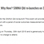 Why Outcomes, Why Now? SIMNA Qld re-launches on 30 April 2015!