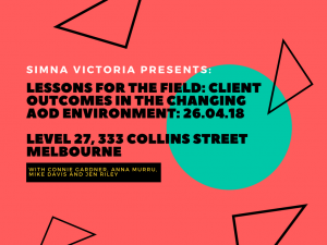 SIMNA VIC Event: Lessons for the field: Client Outcomes in the Changing AOD Environment
