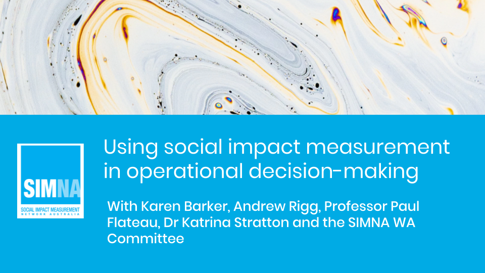 SIMNA WA Event: Using social impact measurement in operational decision-making